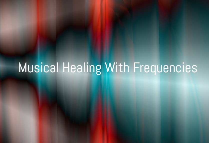 musical healing with frequencies