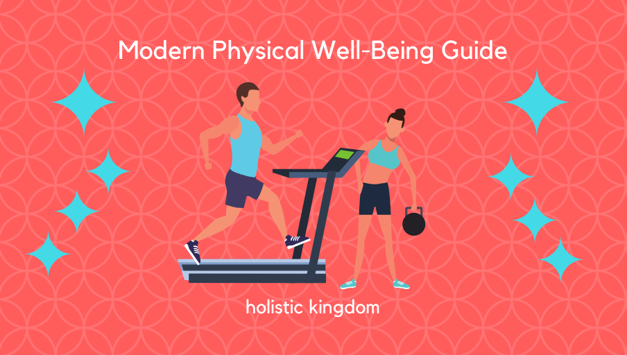 A Modern Approach For Better Overall Physical Well-Being