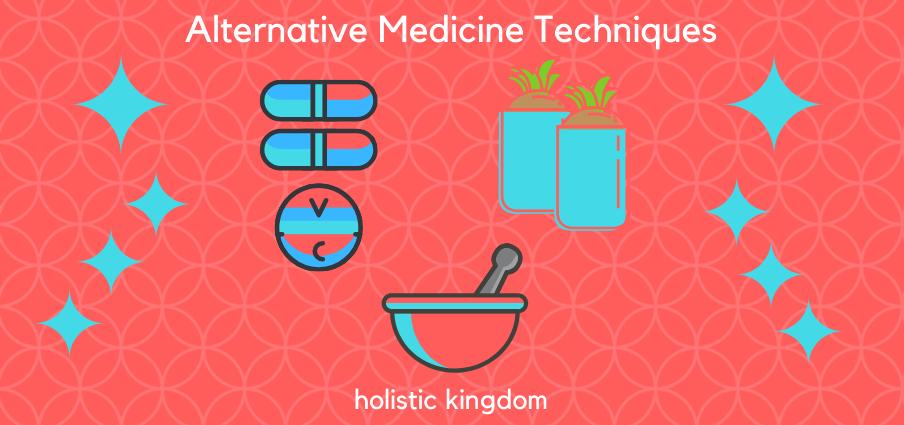 alternative medicine techniques for wellness