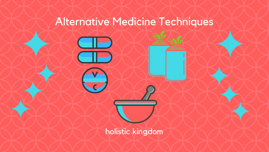 alternative medicine techniques for wellness