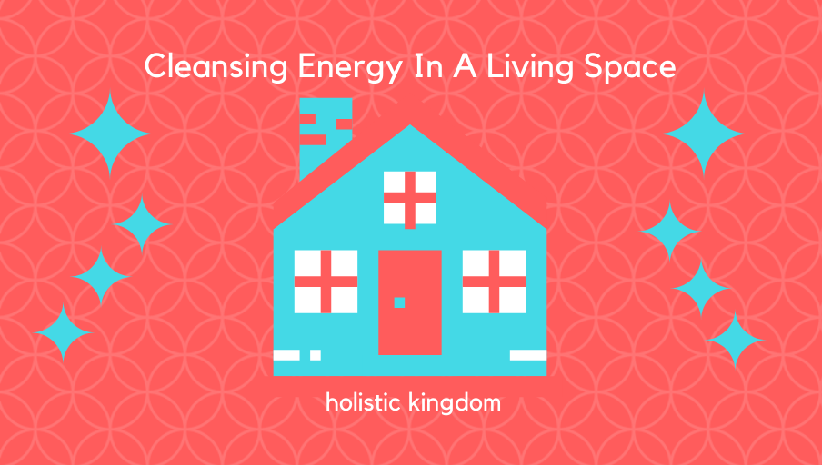 energy cleansing of living spaces guide