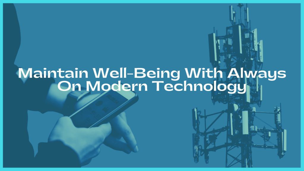 Maintain Well-Being With Always On Modern Technology image